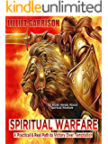 Spiritual Warfare: A Practical & Real Path to Victory Over Temptation
