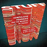 Stuff: Compulsive Hoarding and the Meaning of Things
