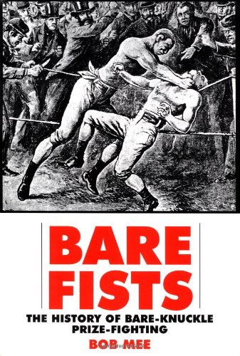 Bare Fists: The History of Bare Knuckle Prize (Bare Knuckle Boxers)