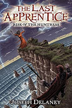 The Last Apprentice: Rise of the Huntress (Book 7) by [Delaney, Joseph]