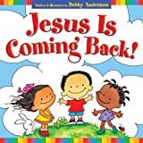 Jesus Is Coming Back!, Debby Anderson, 158134743X