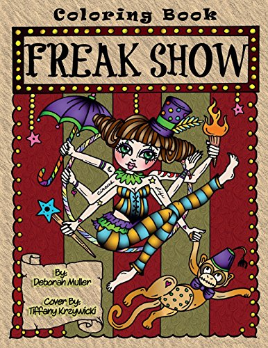 Pdf Arts Freak Show: A coloring book of Circus Freaks and whimsical oddities that will make you smile. By Deborah Muller