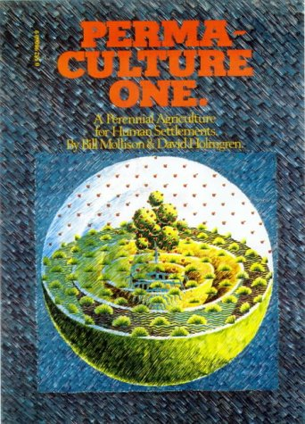 [EBOOK] Permaculture One: A Perennial Agricultural System for Human Settlements [D.O.C]