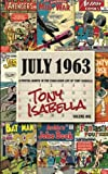 July 1963: A Pivotal Month in the Comic Book Life of Tony Isabella (Volume One) (Volume 1)