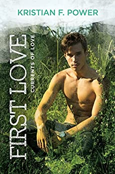 First Love by [Power, Kristian F.]