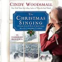 The Christmas Singing: A Romance from the Heart of Amish Country Audiobook by Cindy Woodsmall Narrated by Cassandra Campbell