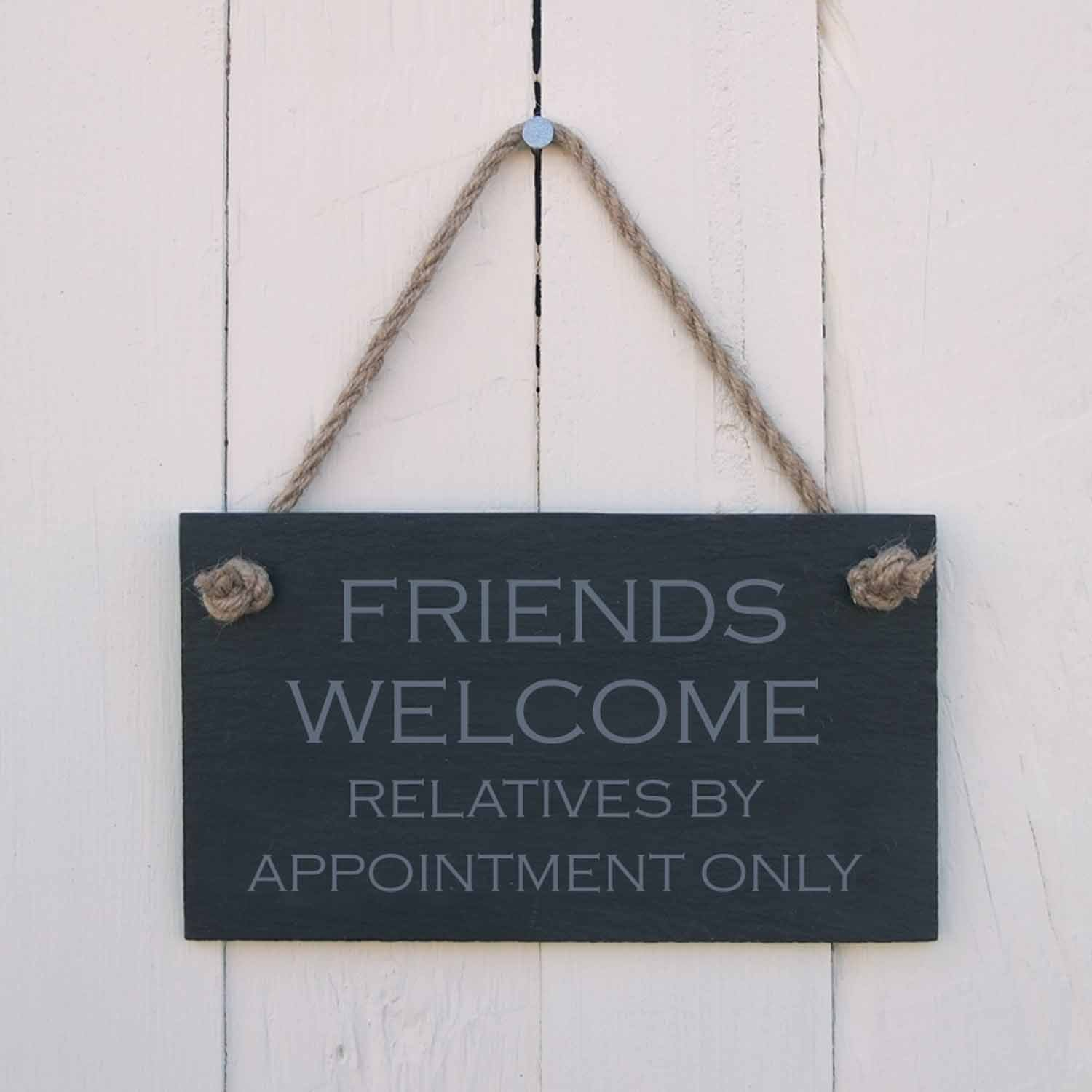 "Slate ""FRIENDS WELCOME. RELATIVES BY APPOINTMENT ONLY"" laser etched Hanging Sign with jute rope. HNP"
