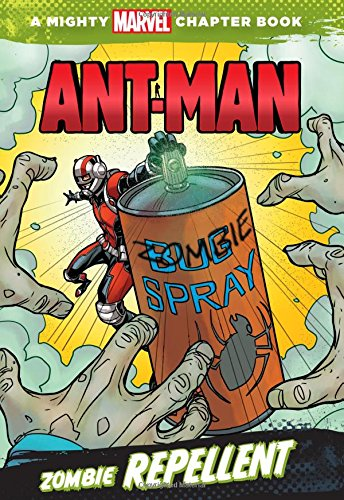 ant-man-zombie-repellent-a-mighty-marvel-chapter-book-a-marvel-chapter-book
