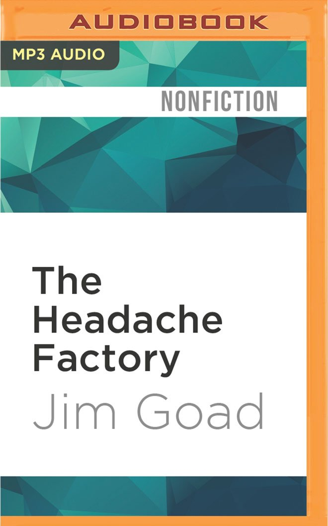 The Headache Factory: True Tales of Online Obsession and ...