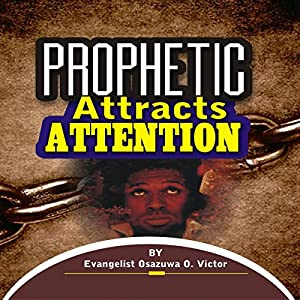 Prophetic Attracts Attention Audiobook