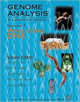 Genome Analysis: Analyzing DNA, A Laboratory Manual