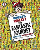 Where's Wally? The Fantastic Journey Where's Wally Series : Book 3