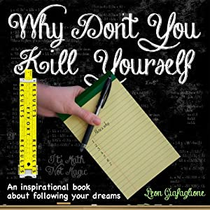 Why Don't You Kill Yourself Audiobook