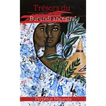 Trésors du Burundi ancestral (French Edition)