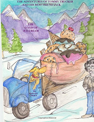 The Adventures of Tommy Trucker and his Best Friend Jack: The Load of Ice Cream (Volume 4) ebook