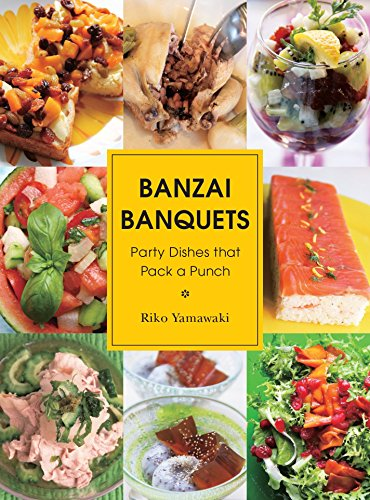 Banzai Banquets: Party Dishes that Pack a Punch by Riko Yamawaki