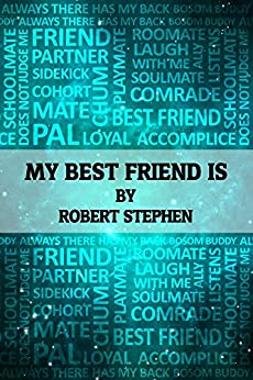My Best Friend Is by [Stephen, Robert]