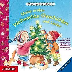 Meine ersten Weihnachts-Geschichten und Lieder (Meine erste Kinderbibliothek)