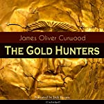 The Gold Hunters | James Oliver Curwood