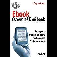 Ebook: ovvero né E né book: Paper per la O'Reilly Emerging Technologies Conference, 2004