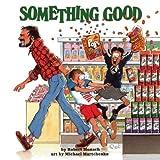 Something Good, Robert Munsch, 1550370995
