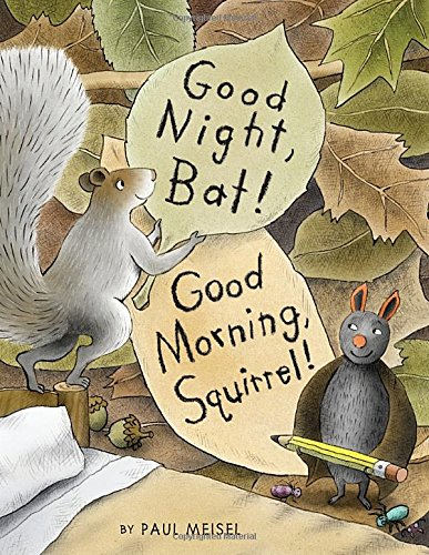 Good Night, Bat! Good Morning, Squirrel! (About Squirrels)