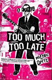 Too Much, Too Late, Marc Spitz, 1400082935