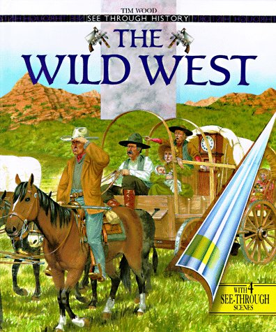 The Wild West (See Through History)