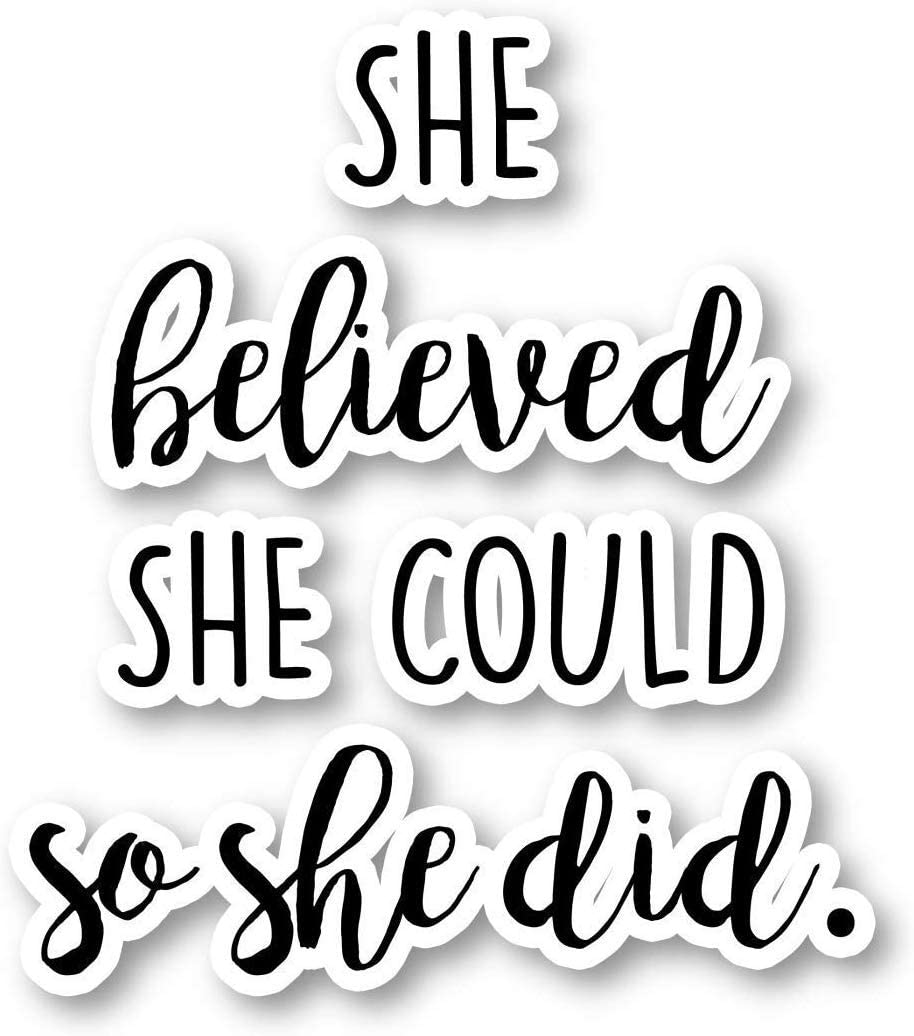 "She Believed Sticker Inspirational Quotes Stickers - Laptop Stickers - 2.5"" Vinyl Decal - Laptop, Phone, Tablet Vinyl Decal Sticker S1108"