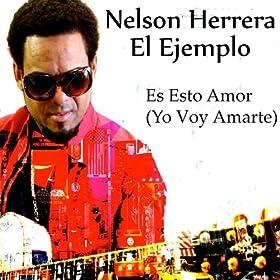 Es Esto Amor (Yo Voy Amarte): El Ejemplo Nelson Herrera: MP3 Downloads