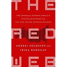Andrej soldatov irina borogan the red web