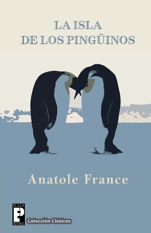 La isla de los pingüinos: Amazon.es: France, Anatole: Libros