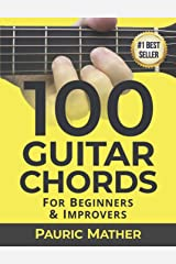 100 Guitar Chords: For Beginners & Improvers Kindle Edition