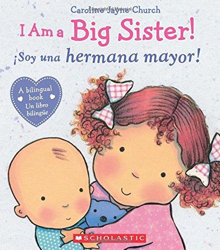 Read Online I Am a Big Sister! / íSoy una hermana mayor! (Bilingual) (Spanish and English Edition) ebook
