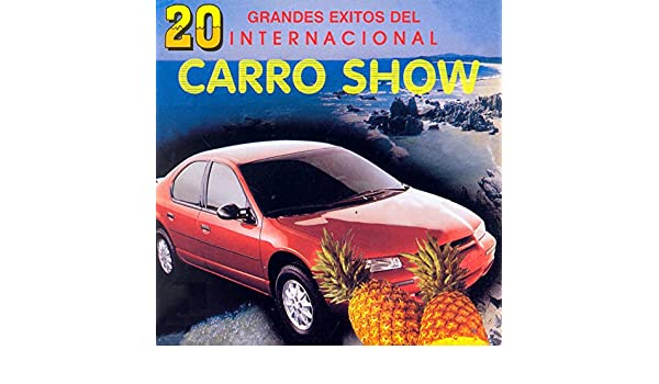 20 Grandes Éxitos by El Internacional Carro Show on Amazon Music - Amazon.com