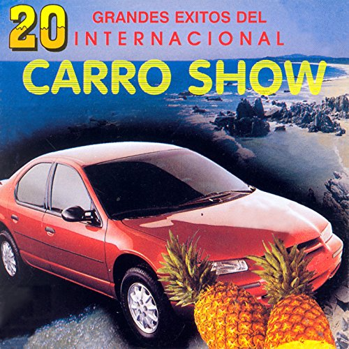 Internacional Carro Show Stream or buy for $9.49 · 20 Grandes Éxitos