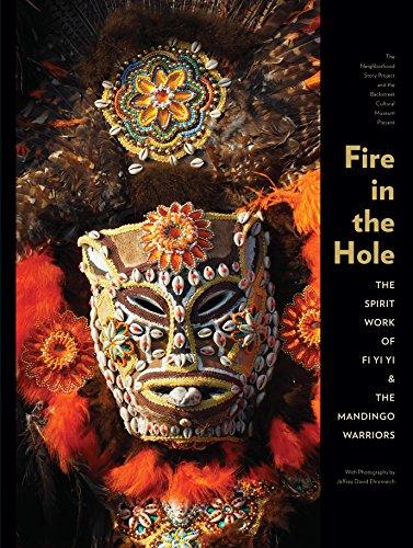 Fire In The Hole: The Spirit Work of Fi Yi Yi & Mandingo Warriors (Fire In The Hole Leonard)
