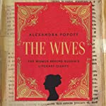 The Wives: The Women Behind Russia's Literary Giants | Alexandra Popoff