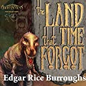 The Land That Time Forgot: The Caspak Trilogy, Book 1 Audiobook by Edgar Rice Burroughs Narrated by Brian Holsopple