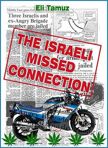 The Israeli Missed Connection: A true story about the adventures of naughty hash smuggling bikers
