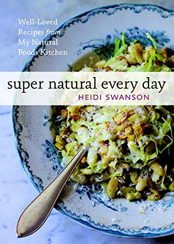 Super Natural Every Day: Well-loved Recipes from My Natural Foods Kitchen cover