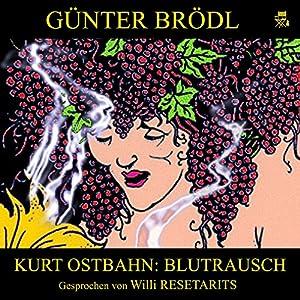 Blutrausch (Kurt Ostbahn) Hörbuch