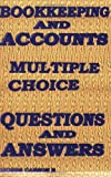 Bookkeeping and Accounts, Multiple Choice Questions and Answers, Moses B. Carson, 1906380066