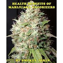 Health Benefits of Marijuana Vaporizers