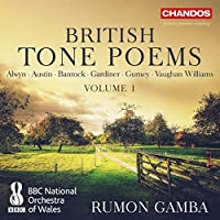 British Tone Poems [BBC National Orchestra of Wales; Rumon Gamba [Chandos: CHAN 10939]