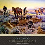 Riders of the Purple Sage: Book 1 of the Riders Series | Zane Grey