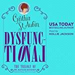 Dysfunctional: The 1st Trilogy of Matilda Schmidt, Paranormal Psychologist | Cynthia St. Aubin