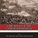 The Greatest Civil War Battles: The Battle of Chickamauga Audiobook by  Charles River Editors Narrated by  Chris Abell