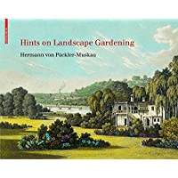Hints on Landscape Gardening: Together with a Discription of their Practical Applictions in Muskau