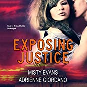Exposing Justice: The Justice Team Series, Book 4 | Misty Evans, Adrienne Giordano